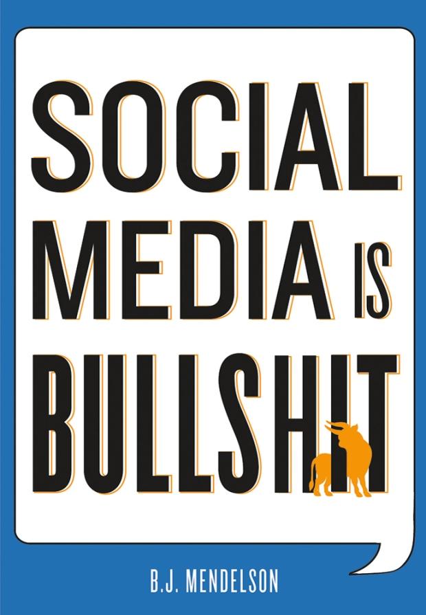 Social Media is Bullshit Mendelson